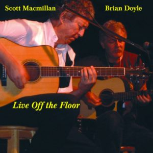 Scott Macmillan & Brian Doyle - Live Off the Floor